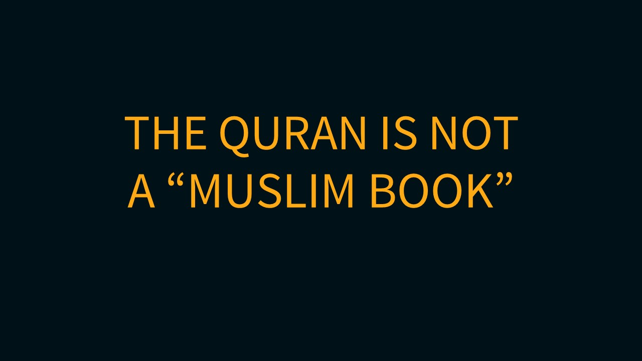 Quran is not a Muslim book